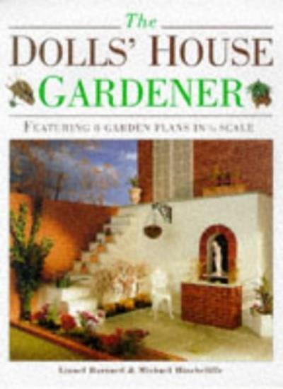 The Dolls' House Gardener: Featuring 8 GardenPlans in 1/12 Scale,Lionel Barnard