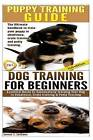 Puppy Training Guide & Dog Training for Beginners by James J Jackson (Paperback / softback, 2014)