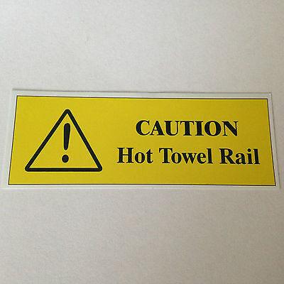 CAUTION HOT TOWEL RAIL Bathroom Sign Sticker  10 x 3.5cm Hotel Guest House