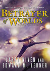 Betrayer of Worlds by Larry Niven, Edward M Lerner (CD-Audio, 2010)