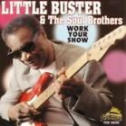 Work Your Show by Little Buster & the Soul Brothers (CD, Jun-2000, 2 Discs, Fedora Records)
