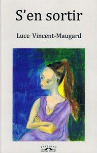 S-039-en-sortir-Luce-Vincent-Maugard-Livre-neuf-Editions-Charles-Corlet