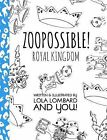 Zoopossible: Royal Kingdom by Lola Lombard (Paperback / softback, 2013)