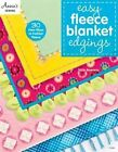 Easy Fleece Blanket Edgings: 30 New Ways to Fashion Fleece by Trice Boerens (Paperback, 2015)