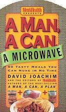 A Man, a Can, a Microwave: 50 Tasty Meals You Can Nuke in No Time (Man, a Can...