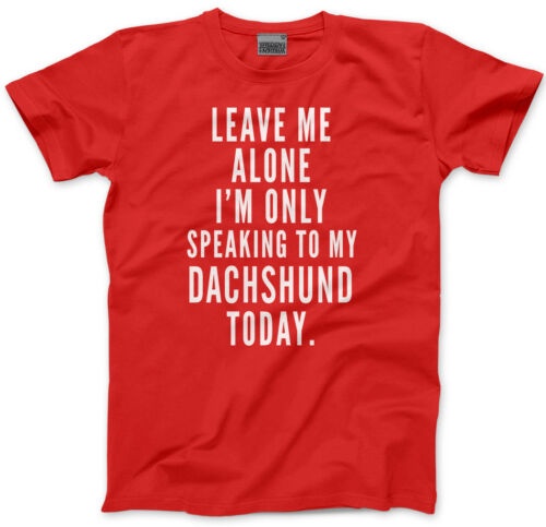 Leave Me Alone I/'m Only Talking To My Dachshund Kids T-Shirt
