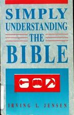 Simply Understanding the Bible by Jensen, Irving L.