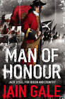 Man of Honour: Jack Steel and the Blenheim Campaign, July to August 1704 by Iain Gale (Paperback, 2008)