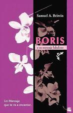 Boris Y Su Mensaje Fabuloso : Un mensaje que te va a Encantar by Samuel A....