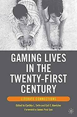 Gaming Lives in the Twenty-First Century : Literate Connections