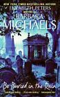 Be Buried in the Rain by Barbara Michaels (2007, Paperback)