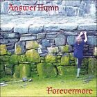 Forevermore by Answer Hymn (CD, 2007, Answer Hymn)