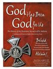 God Has Been God for Us: The History of the Missionary Servants of St. Anthony A Congregation of Diocesan Right by Mary Diane Langford CDP (Paperback, 2012)