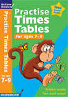 Practise Times Tables for Ages 7-9 by Andrew Brodie (Paperback, 2005)