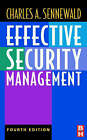 Effective Security Management by Charles A. Sennewald (Hardback, 2003)