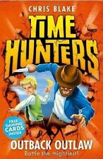 Time Hunters Outback Outlaw Battle the Mightiest! by Chris Blake NEW (P/B 2014)
