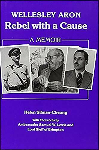 Wellesley Aron: Rebel with a Cause - A Memoir - Helen Cheong - HARDBACK