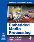 Embedded Media Processing by David J. Katz, Rick Gentile (Paperback, 2005)