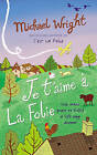 Je t'aime a la Folie by Michael Wright (Hardback, 2010)