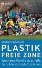 Plastikfreie Zone von Sandra Krautwaschl (2012, Taschenbuch)