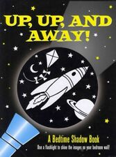 Up, up, and Away! : A Bedtime Shadow Book by Heather Zschock (2011, Merchandise, Other)