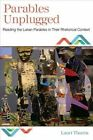 Parables Unplugged: Reading the Lukan Parables in Their Rhetorical Context by Lauri Thuren (Paperback, 2014)