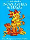 A Coloring Book of Incas, Aztecs and Mayas and Other Precolumbian Peoples by Bellerophon Books (Paperback, 1987)