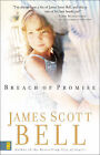 Breach of Promise by James Scott Bell (Paperback, 2004)