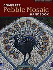 Complete Pebble Mosaics by M. Howarth (Paperback, 2009)