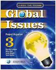Global Issues: MYP Project Organizer 3: IB Middle Years Programme by Anita Knight, Talei Kunkel, Mike East (Paperback, 2010)
