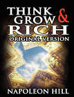 Think and Grow Rich: Original Version by Napoleon Hill (Hardback, 2007)
