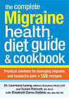 The Complete Migraine Health, Diet Guide & Cookbook: Practical Solutions for Managing Migraine and Headache Pain + 150 Recipes by Dr. Lawrence Leung, Elizabeth Dares-Dobbie, Susan Hannah (Paperback, 2013)