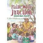 Palm Wine Junction: Unusual Short Stories by Odie Hawkins (Paperback / softback, 2014)