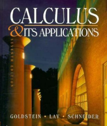 Calculus and Its Applications by David C. Lay,Goldstein, Schneider 7th edition