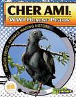 Cher Ami: WWI Homing Pigeon by Joeming Dunn (Hardback, 2011)