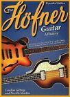 The Hofner Guitar: A History by Gordon Giltrap, Neville Marten (Paperback, 2010)