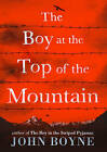 The Boy at the Top of the Mountain by John Boyne (Hardback, 2015)