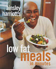 Low-fat Meals in Minutes by Ainsley Harriott (Hardback, 2002)