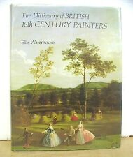 The Dictionary of British 18th Century Painters by Ellis Waterhouse 1981 HB/DJ