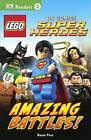 Lego DC Comics Super Heroes: Amazing Battles! by Rosie Peet (Hardback, 2015)