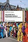 Walking in a Widening World: Understanding Religious Diversity by Hendrik M. Vroom (Paperback, 2013)