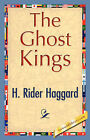 The Ghost Kings by Sir H Rider Haggard, H Rider Haggard (Paperback / softback, 2007)