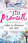 Take a Chance on Me by Jill Mansell (Paperback / softback, 2010)