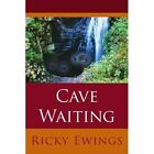 Cave Waiting 9781425935085 by Ricky Ewings Paperback