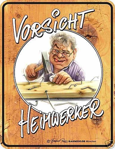 Geschenk geprägt Vorsicht Heimwerker Fun Schild Blechschild geil bedruckt