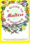 Guide to Maltese Cooking: 130 Recipes Collected and Tried Out by Darmanin Francis (Paperback, 1997)