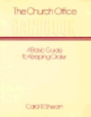 The Church Office Handbook : A Basic Guide to Keeping Order by Carol R. Shearn