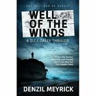 Well of the Winds: A D.C.I. Daley Thriller by Denzil Meyrick (Paperback, 2017)