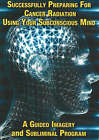 Successfully Preparing for Cancer Radiation Using Your Subconscious Mind: A Guided Imagery and Subliminal Program by Steve Murray, Pat Matthews (DVD, 2007)