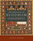 The Emergence of Buddhism: Classical Traditions in Contemporary Perspective by Jacob N. Kinnard (Paperback, 2010)